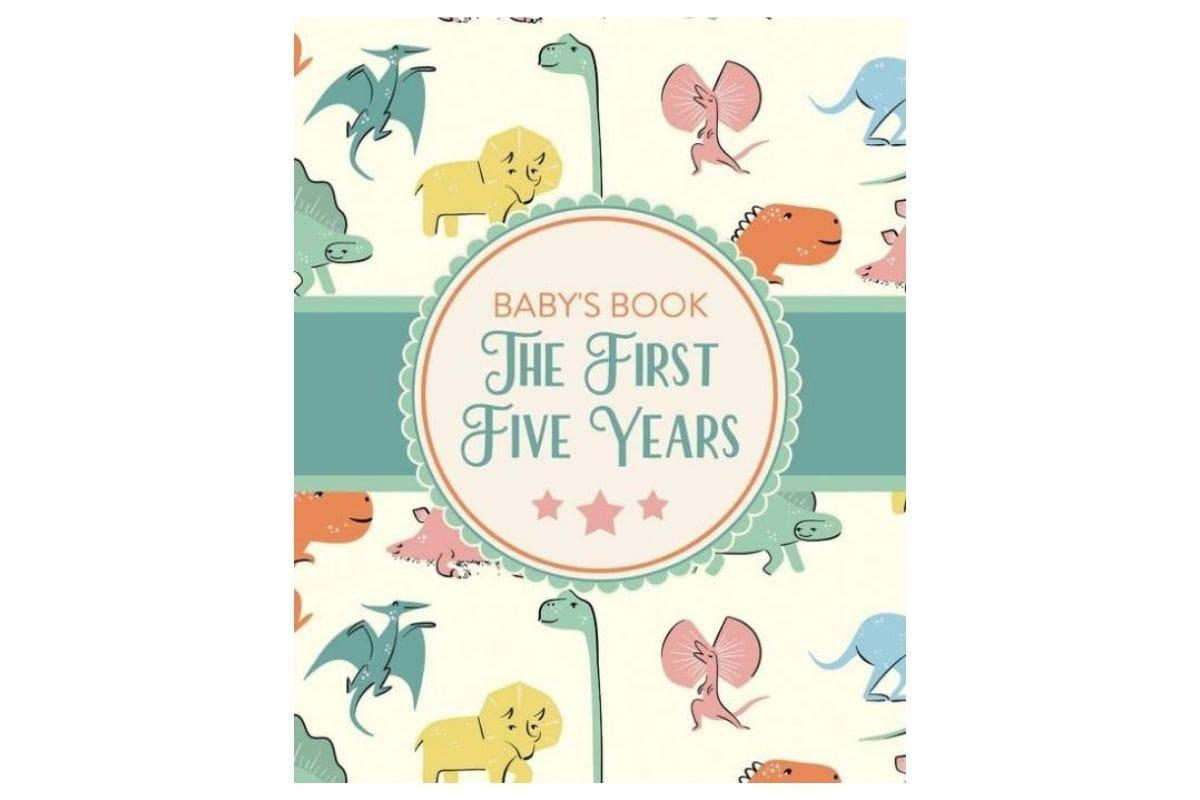 Baby's Book The First Five Years by Holly Placate